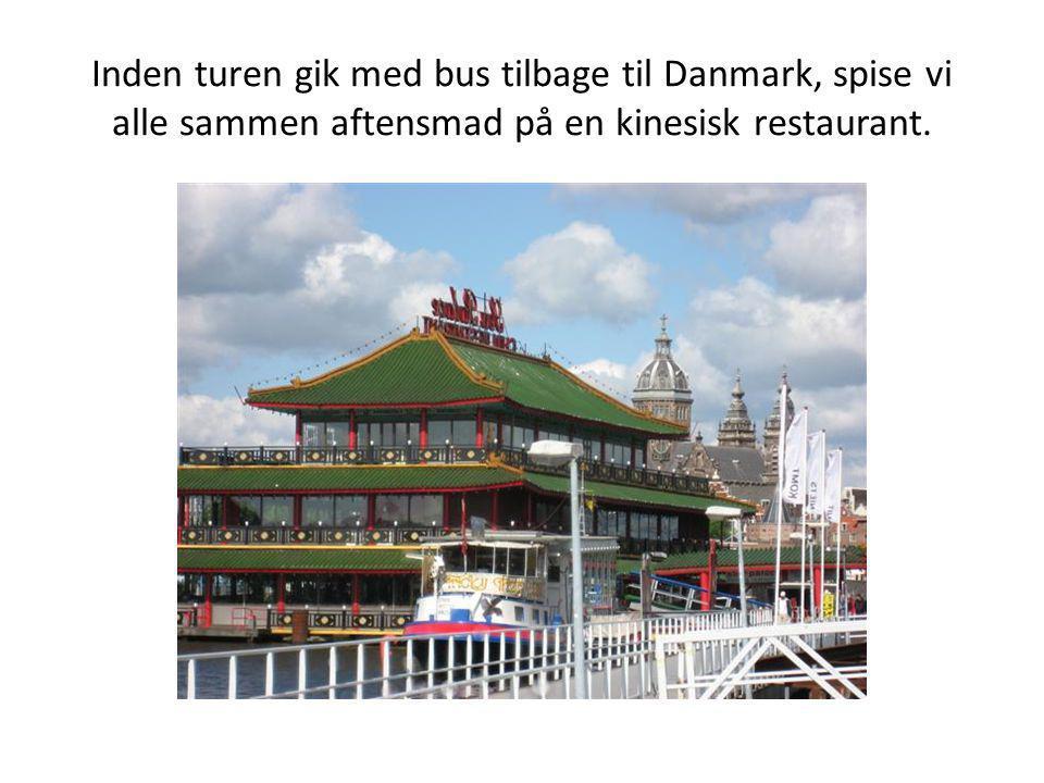 Inden turen gik med bus tilbage til Danmark, spise vi alle sammen aftensmad på en kinesisk restaurant.