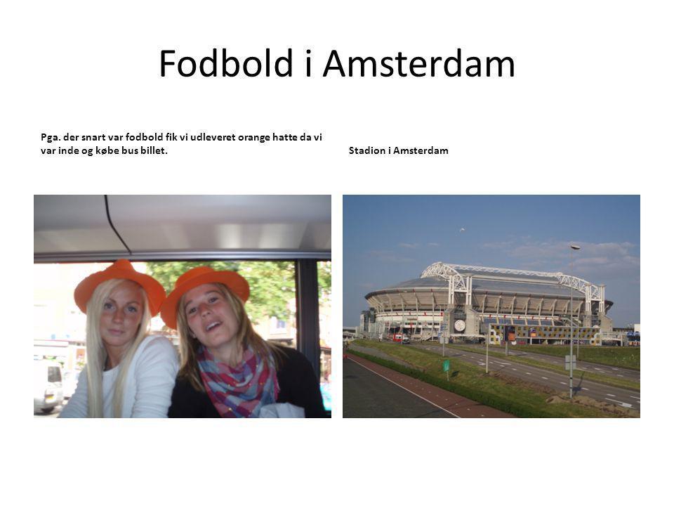 Fodbold i Amsterdam Pga.
