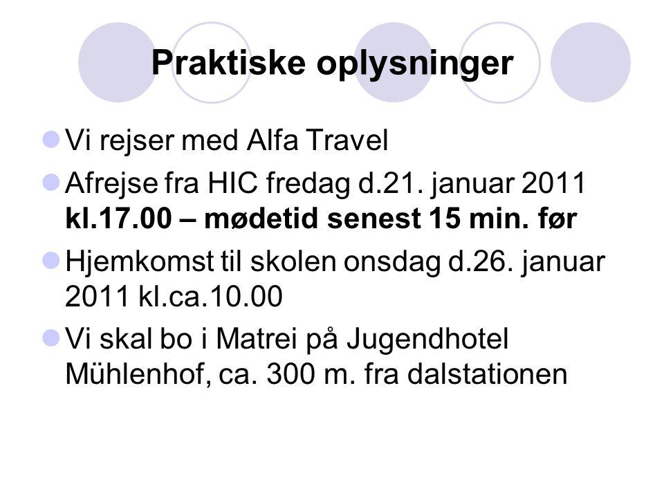 Praktiske oplysninger  Vi rejser med Alfa Travel  Afrejse fra HIC fredag d.21.
