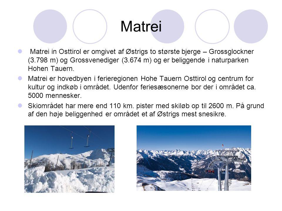 Matrei  Matrei in Osttirol er omgivet af Østrigs to største bjerge – Grossglockner (3.798 m) og Grossvenediger (3.674 m) og er beliggende i naturparken Hohen Tauern.