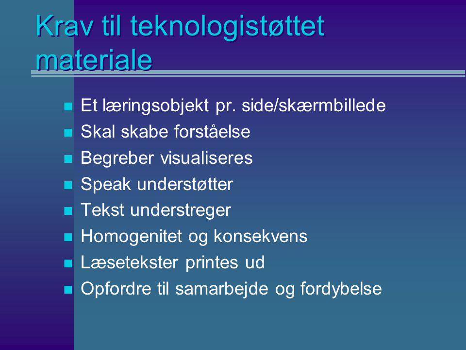 Krav til teknologistøttet materiale n Et læringsobjekt pr.