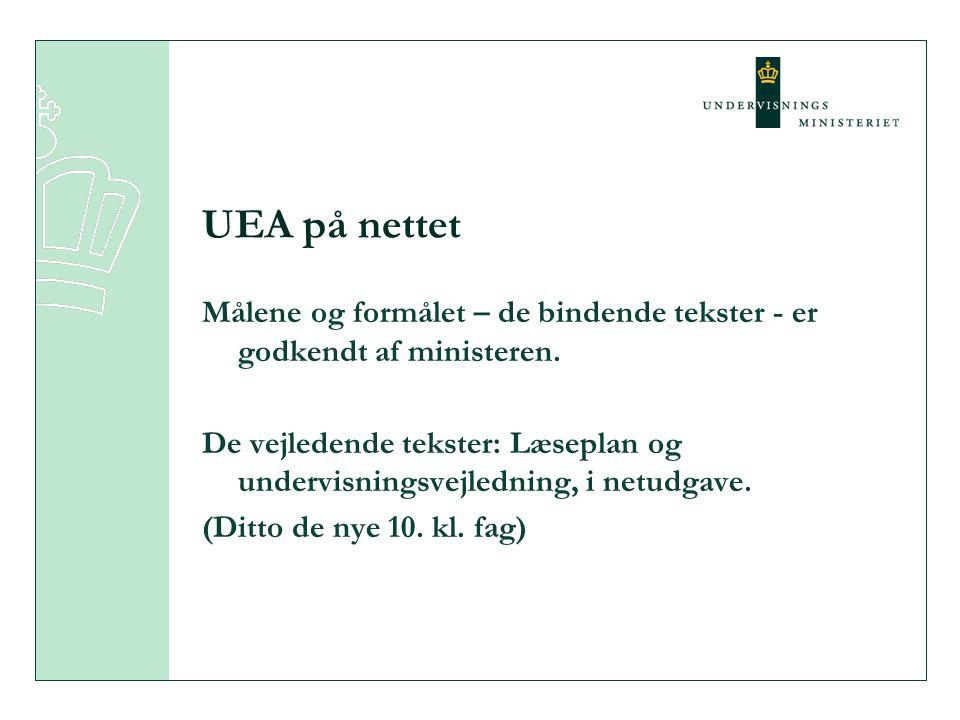 UEA på nettet Målene og formålet – de bindende tekster - er godkendt af ministeren.