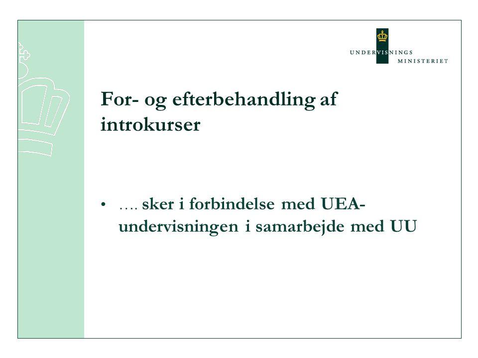 For- og efterbehandling af introkurser •….