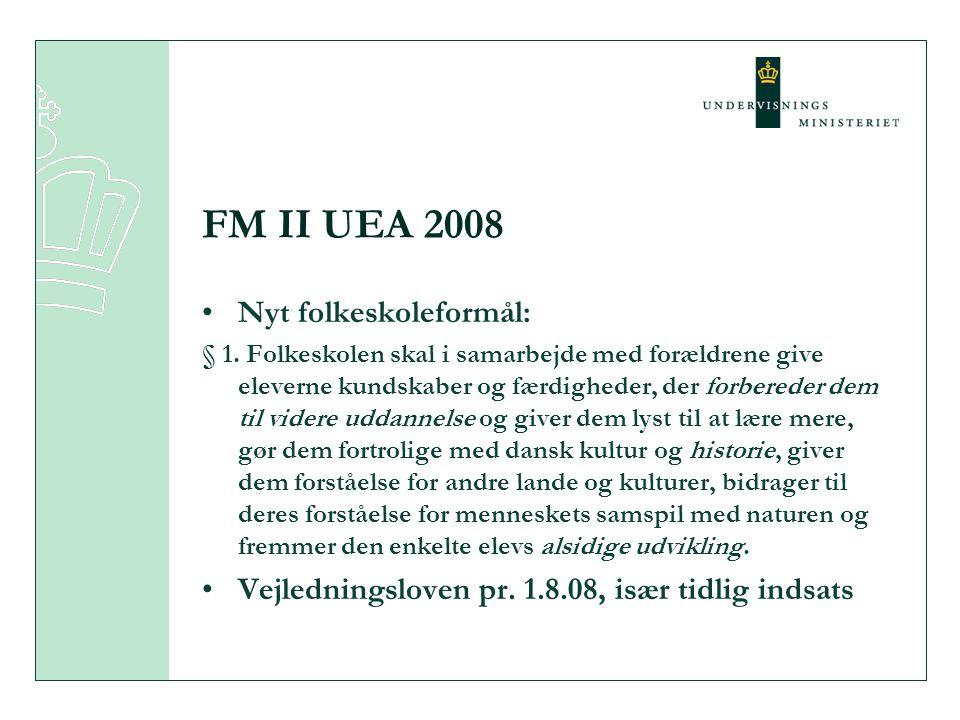 FM II UEA 2008 •Nyt folkeskoleformål: § 1.