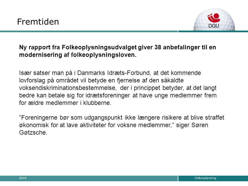 Folkeoplysning2010 Især satser man på i Danmarks Idræts-Forbund, at det kommende lovforslag på området vil betyde en fjernelse af den såkaldte voksendiskriminationsbestemmelse, der i princippet betyder, at det langt bedre kan betale sig for idrætsforeninger at have unge medlemmer frem for ældre medlemmer i klubberne.