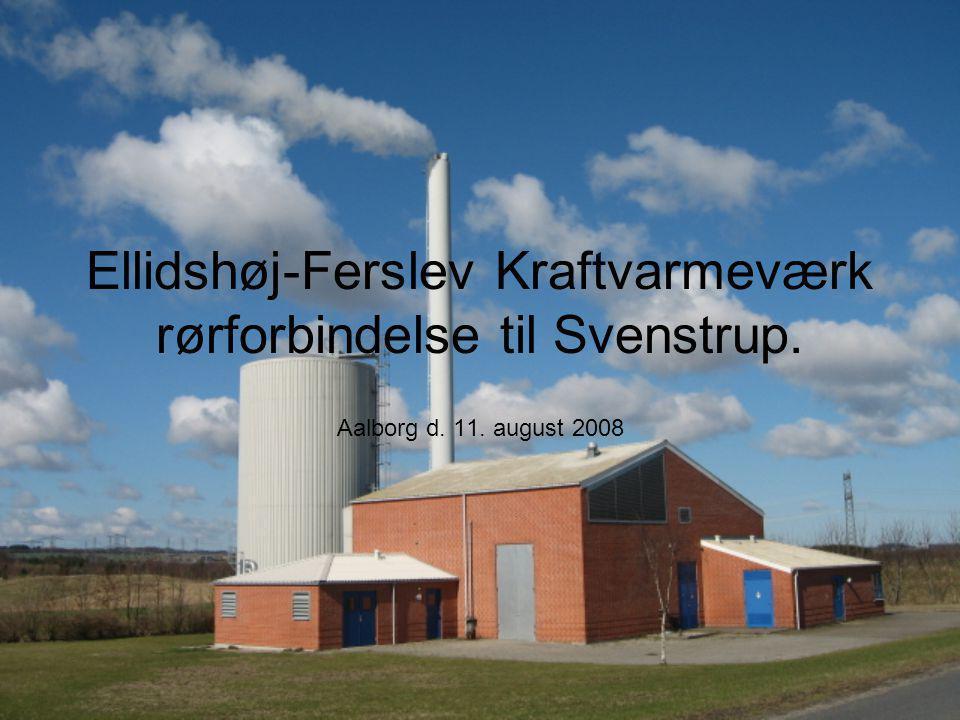 Ellidshøj-Ferslev Kraftvarmeværk rørforbindelse til Svenstrup. Aalborg d. 11. august 2008