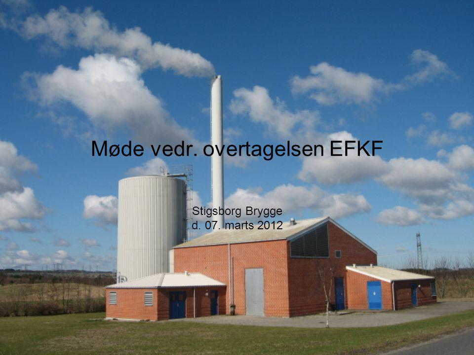 Møde vedr. overtagelsen EFKF Stigsborg Brygge d. 07. marts 2012