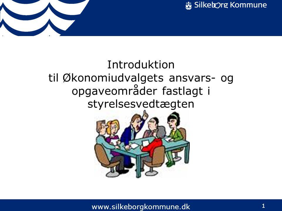 1 www.silkeborgkommune.dk Introduktion til Økonomiudvalgets ansvars- og opgaveområder fastlagt i styrelsesvedtægten