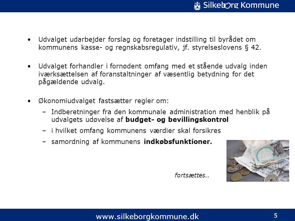 5 www.silkeborgkommune.dk •Udvalget udarbejder forslag og foretager indstilling til byrådet om kommunens kasse- og regnskabsregulativ, jf.