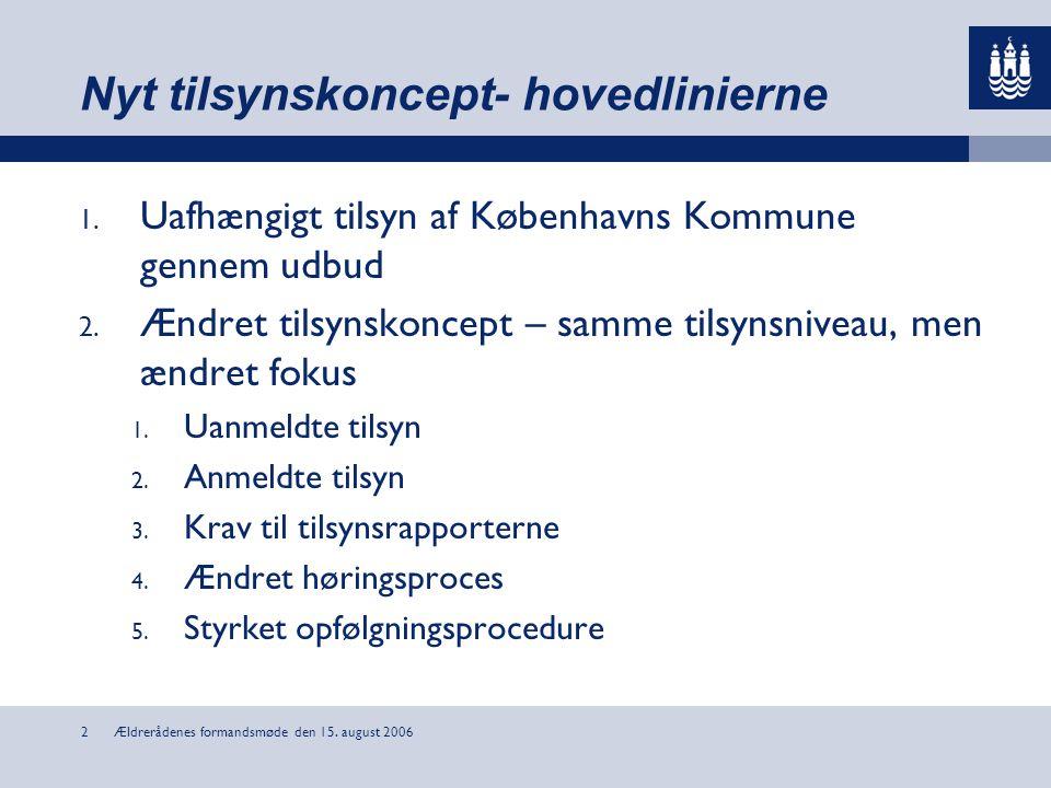 Ældrerådenes formandsmøde den 15. august 20062 Nyt tilsynskoncept- hovedlinierne 1.