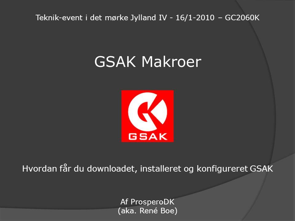 GSAK Makroer Hvordan får du downloadet, installeret og konfigureret GSAK Af ProsperoDK (aka.