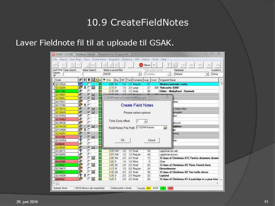 26. juni 201411 10.9 CreateFieldNotes Laver Fieldnote fil til at uploade til GSAK.