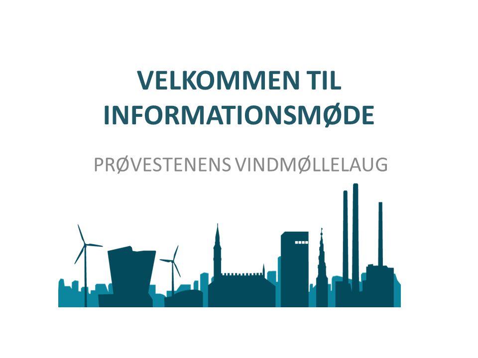 VELKOMMEN TIL INFORMATIONSMØDE PRØVESTENENS VINDMØLLELAUG