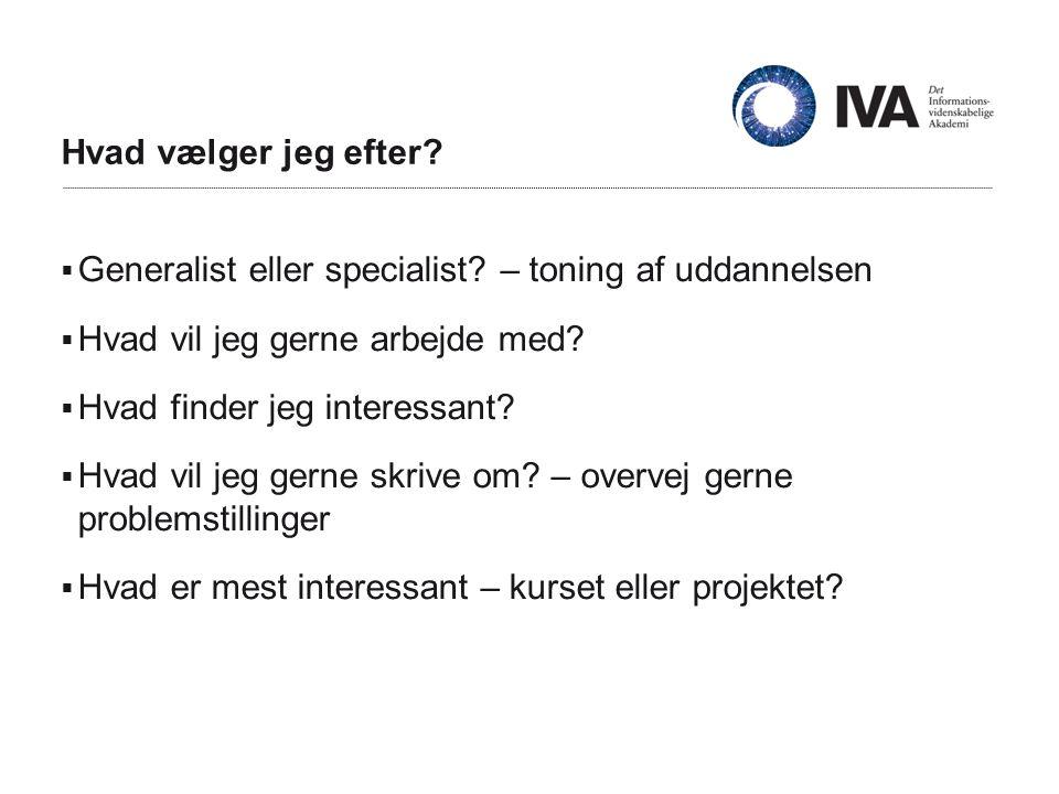 Hvad vælger jeg efter.  Generalist eller specialist.