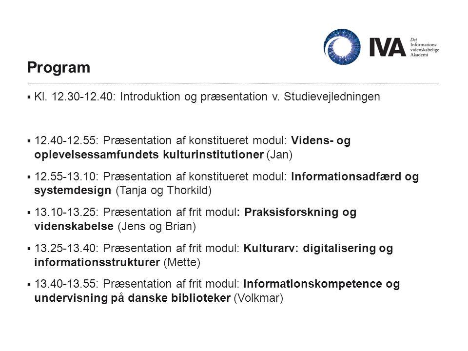 Program  Kl. 12.30-12.40: Introduktion og præsentation v.