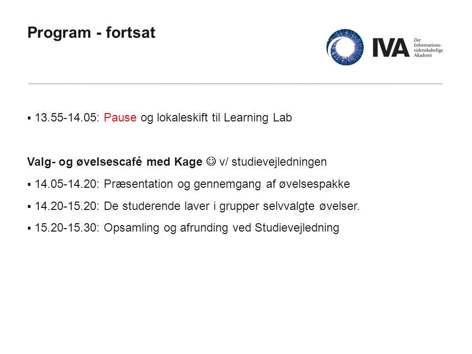 Program - fortsat  13.55-14.05: Pause og lokaleskift til Learning Lab Valg- og øvelsescafé med Kage  v/ studievejledningen  14.05-14.20: Præsentation og gennemgang af øvelsespakke  14.20-15.20: De studerende laver i grupper selvvalgte øvelser.