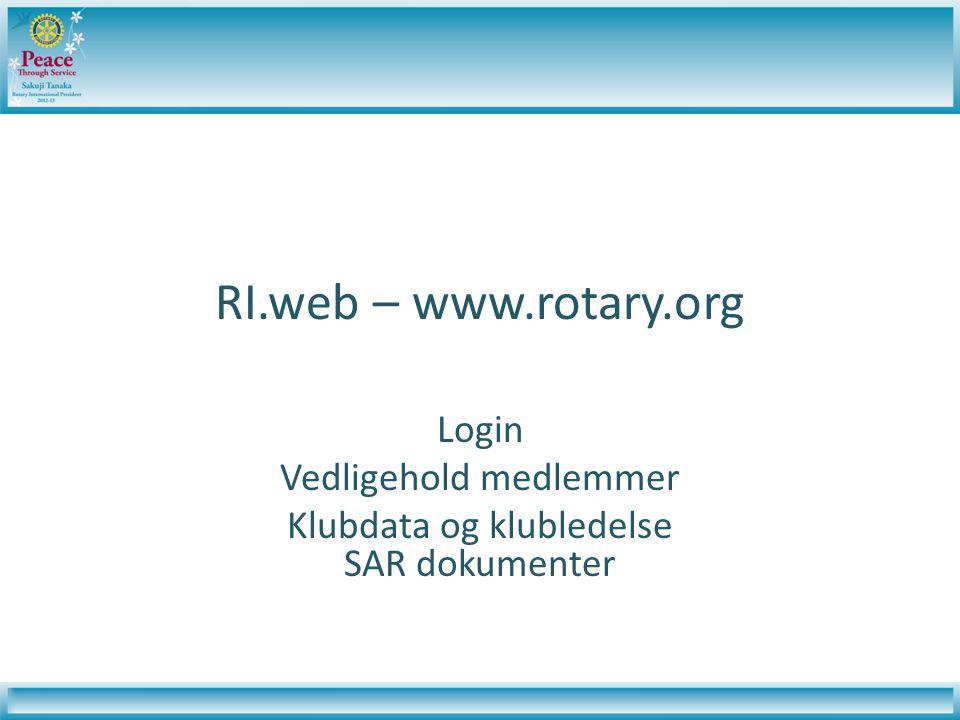 RI.web – www.rotary.org Login Vedligehold medlemmer Klubdata og klubledelse SAR dokumenter