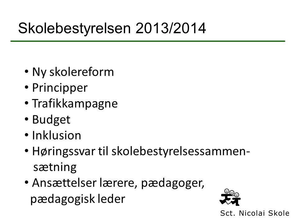 Skolebestyrelsen 2013/2014 • Ny skolereform • Principper • Trafikkampagne • Budget • Inklusion • Høringssvar til skolebestyrelsessammen- sætning • Ansættelser lærere, pædagoger, pædagogisk leder