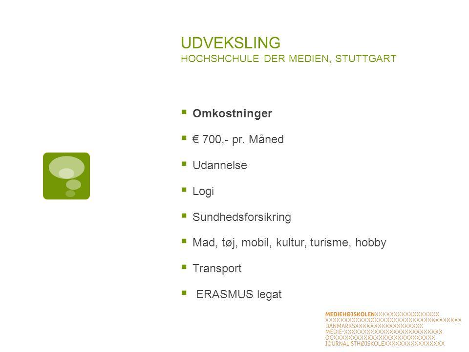 UDVEKSLING HOCHSHCHULE DER MEDIEN, STUTTGART  Omkostninger  € 700,- pr.