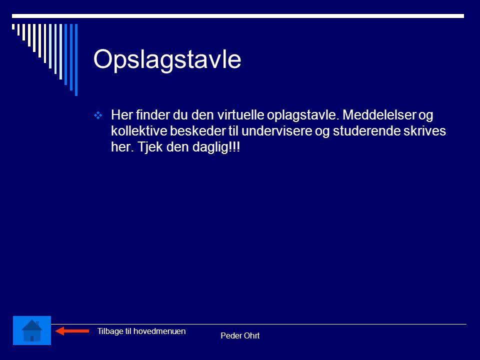 Peder Ohrt Opslagstavle  Her finder du den virtuelle oplagstavle.