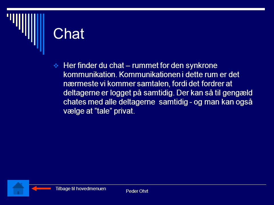Peder Ohrt Chat  Her finder du chat – rummet for den synkrone kommunikation.