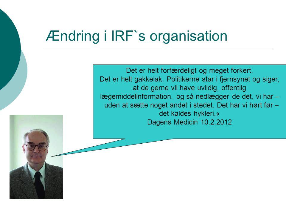 Ændring i IRF`s organisation Det er helt forfærdeligt og meget forkert.