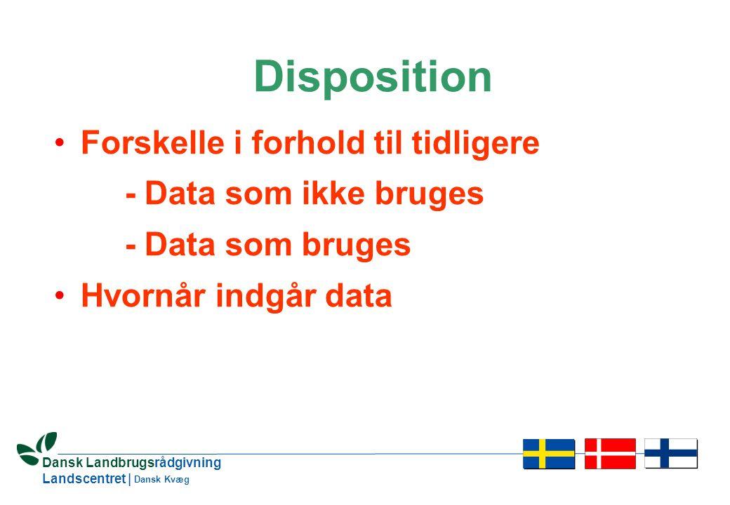 2 Dansk Landbrugsrådgivning Landscentret | Dansk Kvæg Disposition •Forskelle i forhold til tidligere - Data som ikke bruges - Data som bruges •Hvornår indgår data