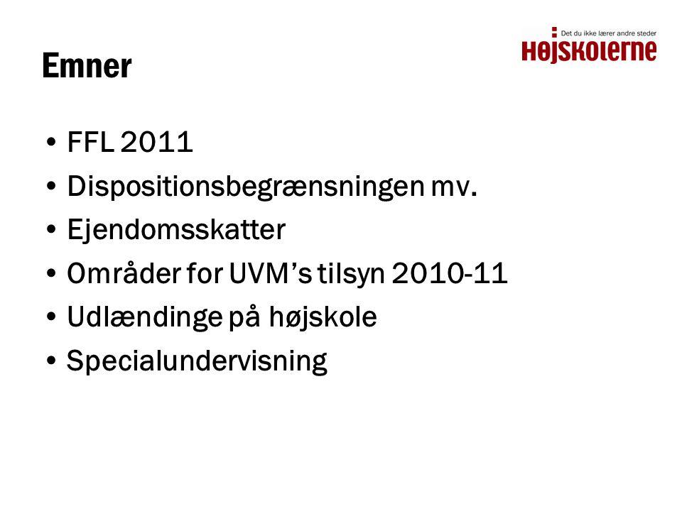 Emner •FFL 2011 •Dispositionsbegrænsningen mv.