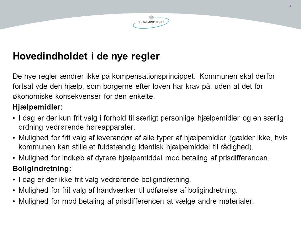 2 Hovedindholdet i de nye regler De nye regler ændrer ikke på kompensationsprincippet.
