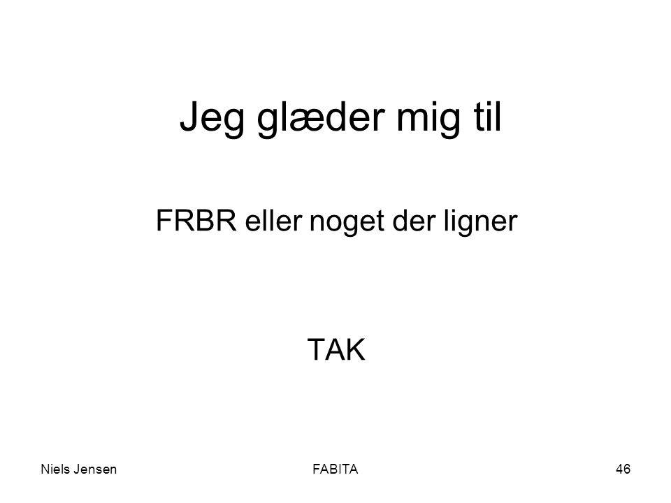 Niels JensenFABITA46 Jeg glæder mig til FRBR eller noget der ligner TAK