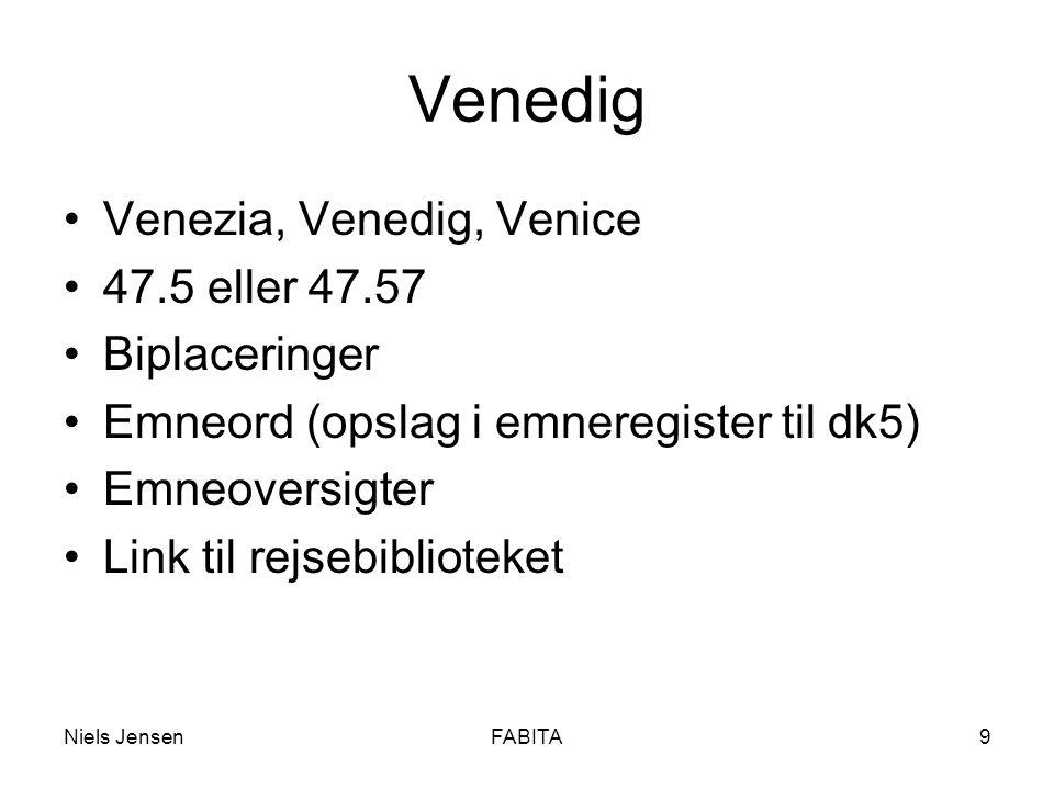 Niels JensenFABITA9 Venedig •Venezia, Venedig, Venice •47.5 eller 47.57 •Biplaceringer •Emneord (opslag i emneregister til dk5) •Emneoversigter •Link til rejsebiblioteket