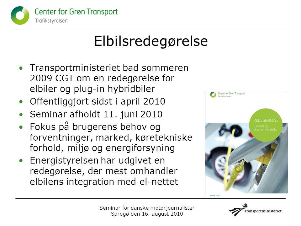 Elbilsredegørelse •Transportministeriet bad sommeren 2009 CGT om en redegørelse for elbiler og plug-in hybridbiler •Offentliggjort sidst i april 2010 •Seminar afholdt 11.