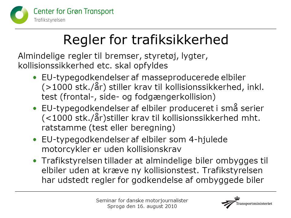 Regler for trafiksikkerhed Almindelige regler til bremser, styretøj, lygter, kollisionssikkerhed etc.