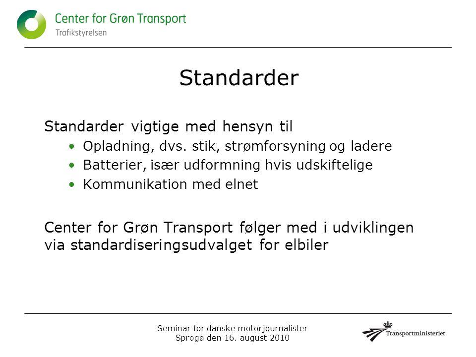 Standarder Standarder vigtige med hensyn til •Opladning, dvs.