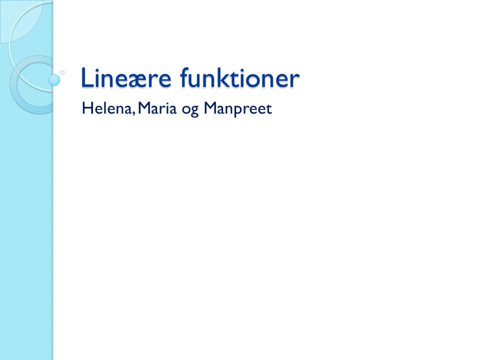 Lineære funktioner Helena, Maria og Manpreet
