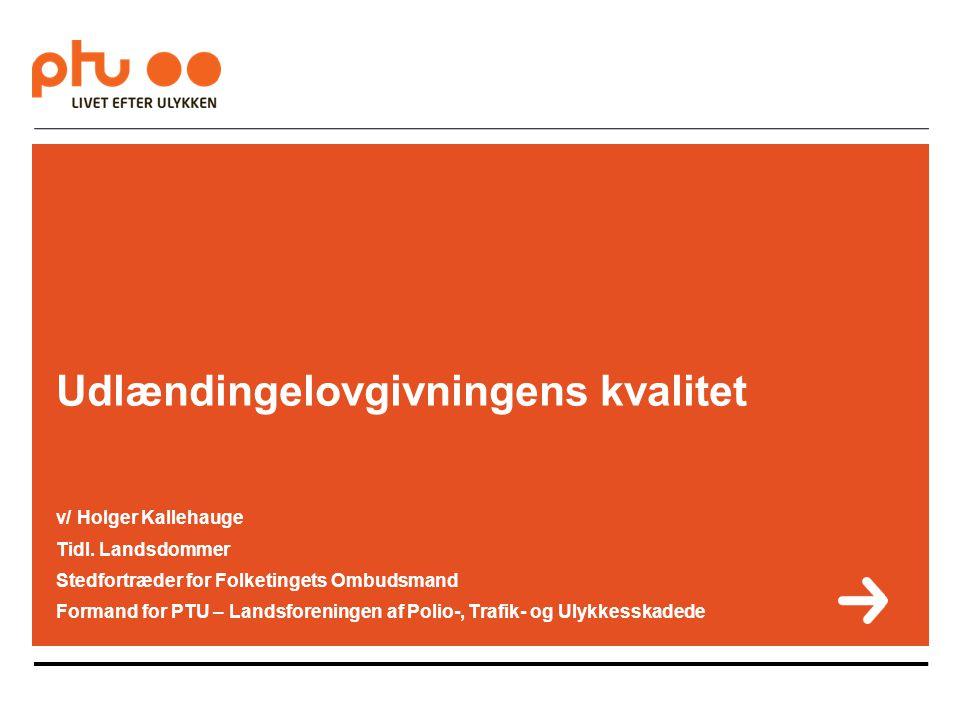 Udlændingelovgivningens kvalitet v/ Holger Kallehauge Tidl.