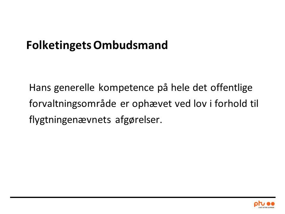 Folketingets Ombudsmand Hans generelle kompetence på hele det offentlige forvaltningsområde er ophævet ved lov i forhold til flygtningenævnets afgørelser.
