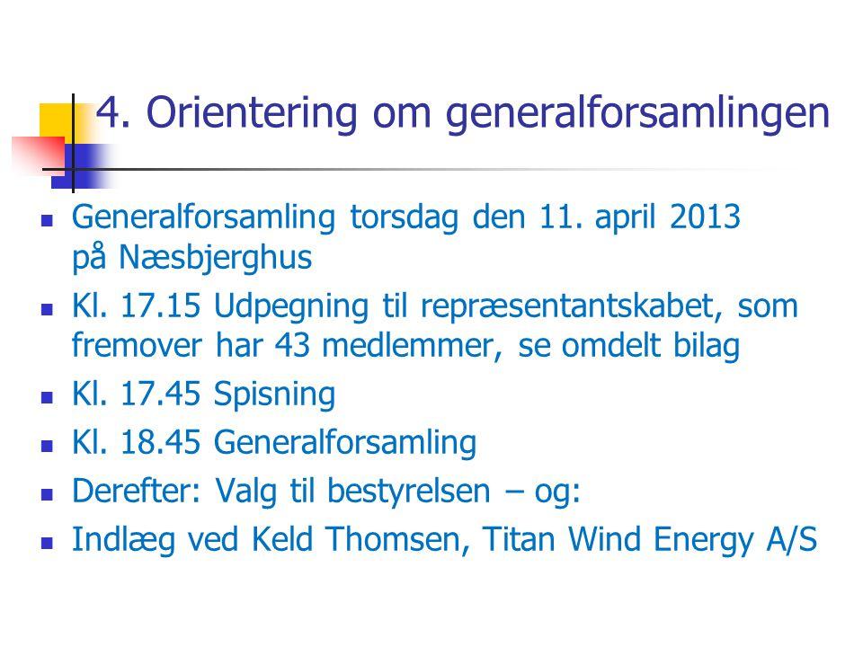 4. Orientering om generalforsamlingen  Generalforsamling torsdag den 11.