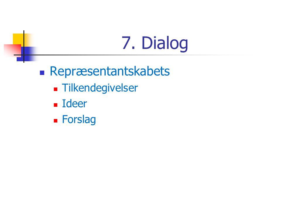 7. Dialog  Repræsentantskabets  Tilkendegivelser  Ideer  Forslag