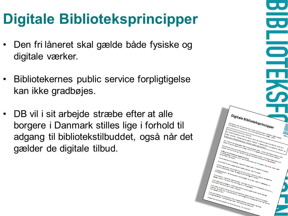 Digitale Biblioteksprincipper •Den fri låneret skal gælde både fysiske og digitale værker.