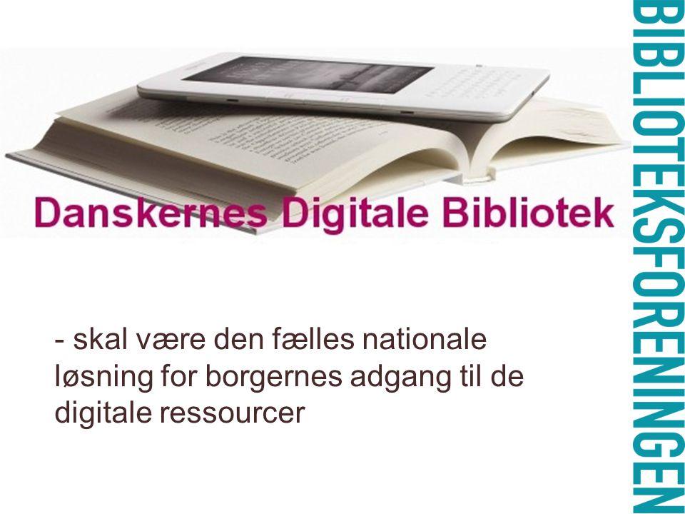 - skal være den fælles nationale løsning for borgernes adgang til de digitale ressourcer