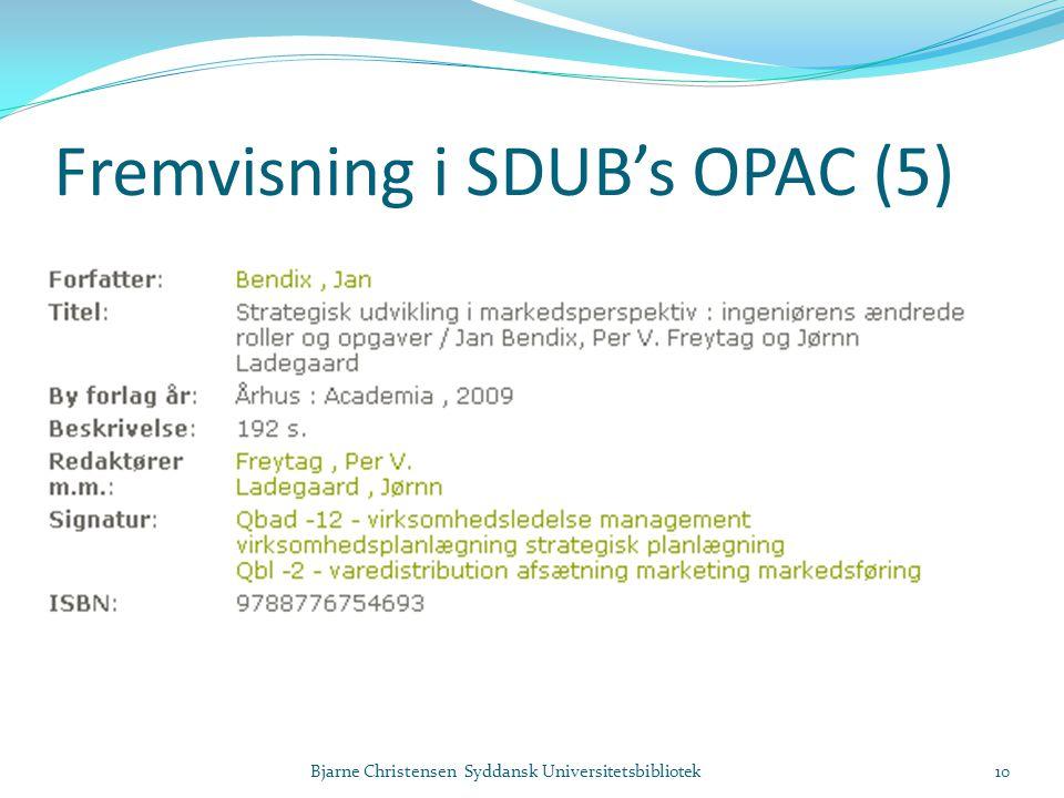 Fremvisning i SDUB's OPAC (5) Bjarne Christensen Syddansk Universitetsbibliotek10