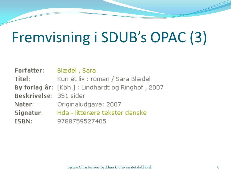 Fremvisning i SDUB's OPAC (3) Bjarne Christensen Syddansk Universitetsbibliotek8