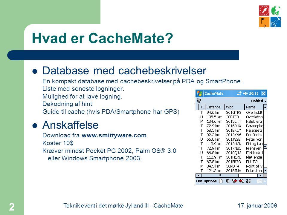 17. januar 2009Teknik event i det mørke Jylland III - CacheMate 2 Hvad er CacheMate.