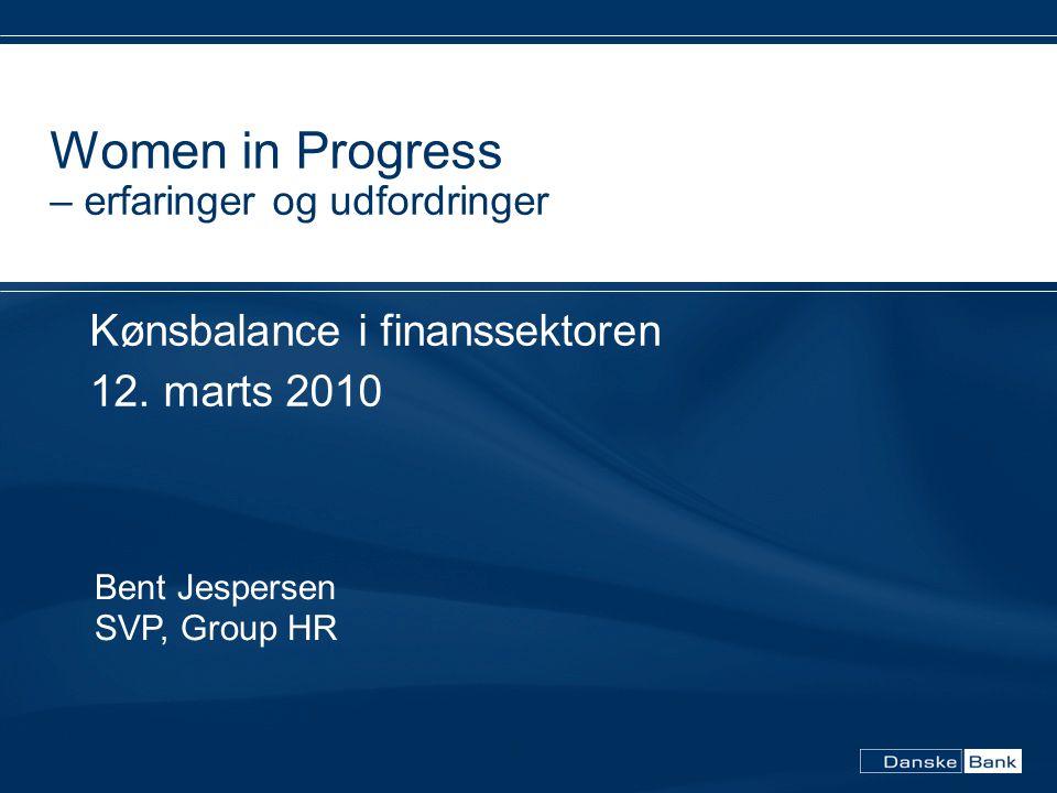 Women in Progress – erfaringer og udfordringer Kønsbalance i finanssektoren 12.
