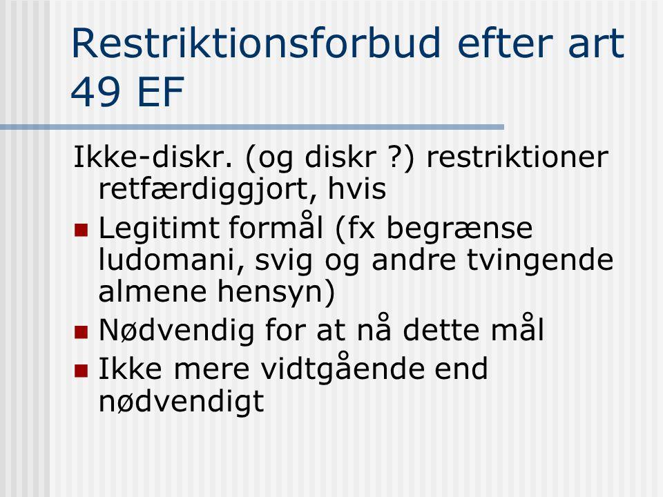 Restriktionsforbud efter art 49 EF Ikke-diskr.
