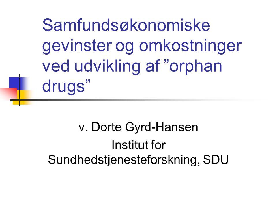 Samfundsøkonomiske gevinster og omkostninger ved udvikling af orphan drugs v.