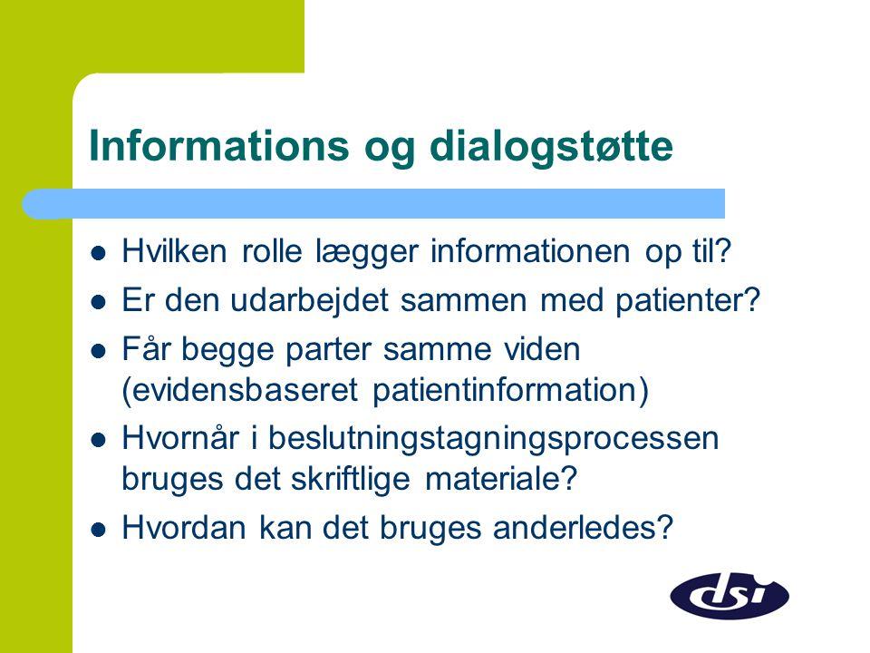 Informations og dialogstøtte  Hvilken rolle lægger informationen op til.