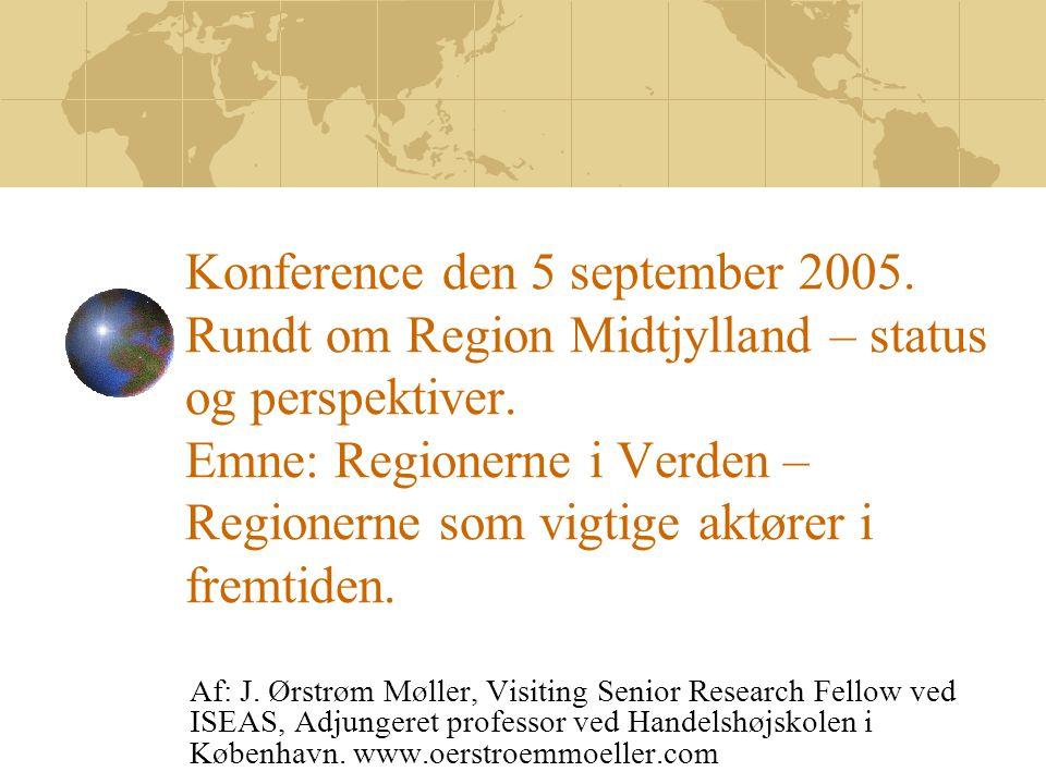 Konference den 5 september 2005. Rundt om Region Midtjylland – status og perspektiver.