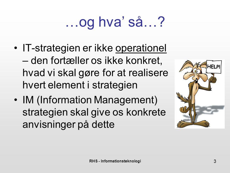RHS - Informationsteknologi 3 …og hva' så….
